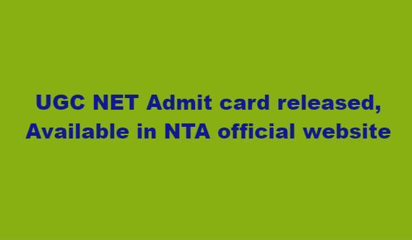 UGC NET Admit card released available in NTA official website